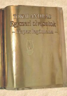 Tokai András - Egyszeri olvasatok - Hapax legómena