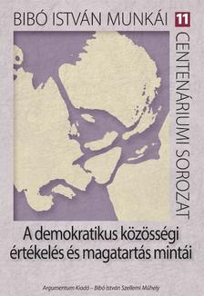 Dénes Iván Zoltán szerkesztette - A demokratikus közösségi értékelés és magatartás mintái