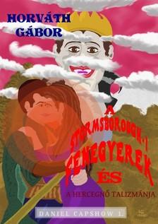 Horv�th G�bor - A Stormsborough-i Fenegyerek �s a hercegn� talizm�nja [eK�nyv: epub, mobi]