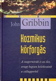 GRIBBIN, JOHN - KOZMIKUS KÖRFORGÁS