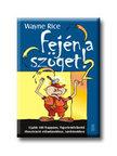 Wayne Rice - Fej�n a sz�get! 2.