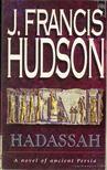 Hudson, J. Francis - Hadassah [antikv�r]