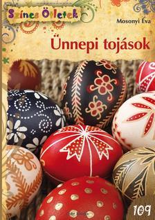 Mosonyi Éva - Ünnepi tojások - Színes Ötletek