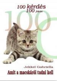Jekkel Gabriella - 100 K�RD�S 100 FELELET - AMIT A MACSK�R�L TUDNI KELL