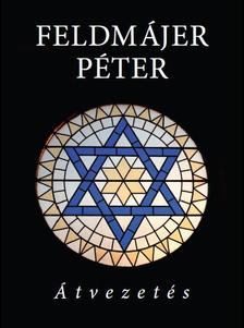 Feldm�jer P�ter - �tvezet�s