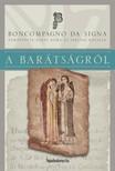 Boncompagno da Signa - A barátságról [eKönyv: epub,  mobi]