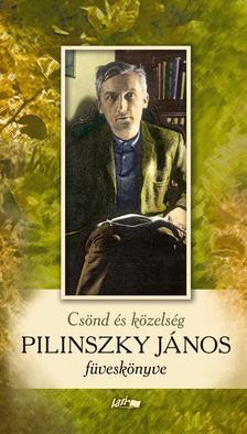 Pilinszky János - Csönd és közelség - Pilinszky János füveskönyve