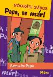 N�GR�DI G�BOR - Papa, ne m�r! 2.kiad�s