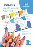 Tomor Anita - Legy�l okosabb f�zetek I. - Foglalkoztat� �s k�szs�gfejleszt� feladatok3-5 �ves gyerekeknek [m�sodik kiad�s]