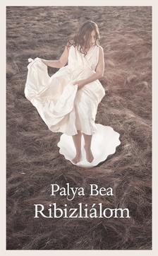 Palya Bea - Ribizli�lom
