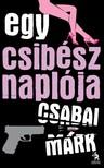 Csabai M�rk - Egy csib�sz napl�ja [eK�nyv: epub,  mobi]
