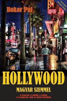 Bokor P�l - Hollywood magyar szemmel