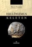 Hegyi Dolores - Hellénizmus Keleten [eKönyv: pdf,  epub,  mobi]