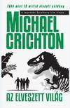 Michael Crichton - AZ ELVESZETT VIL�G