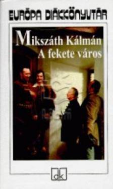 MIKSZ�TH K�LM�N - A FEKETE V�ROS