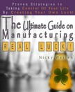 Westen Nicky - The Ultimate Guide On Manufacturing Real Luck : Proven Strategies To Taking Control Of Your Life By Creating Your Own Luck! [eKönyv: epub,  mobi]