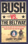 Mylroie, Laurie - Bush vs,  The Beltway - How the CIA and the State Department Tried to Stop the War on Terror [antikvár]