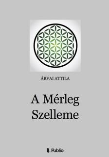 �rvai Attila - A M�rleg Szelleme [eK�nyv: epub, mobi]