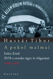 Husz�r Tibor - A POKOL MALMAI - SZ�CS ERN� �VH-S EZREDES �GYE �S EL�GAZ�SAI #