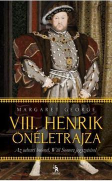 Margaret George - VIII. Henrik önéletrajza - Az udvari bolond, Will Somers jegyzeteivel I-II.kötet
