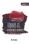 R. Kárpáti Péter - Equus II. - A previtális hipnózis [eKönyv: epub,  mobi]
