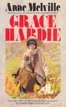 MELVILLE, ANNE - Grace Hardie [antikv�r]