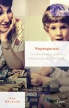 Sue Klebold - Napsugaram - A columbine-i gyilkos édesanyjának vallomása [eKönyv: epub, mobi]