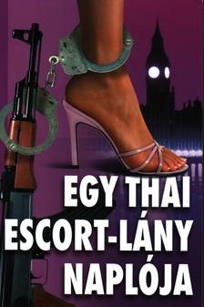 Stephen Leather - Egy thai Escort-lány naplója