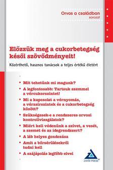 Dr. Igazv�lgyi Katalin (szerk.) - El�zz�k meg a cukorbetegs�g k�s�i sz�v�dm�nyeit! - K�z�rthet�, hasznos tan�csok a teljes �rt�k� �let�rt