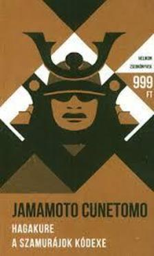 Jamamoto Cunetomo - HAGAKURE - A SZAMURÁJOK KÓDEXE - HELIKON ZSEBKÖNYVEK
