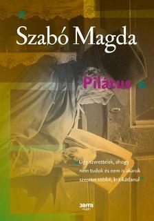 SZAB� MAGDA - Pil�tus