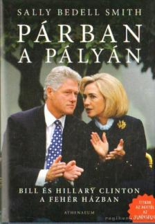 Sally Bedell Smith - P�RBAN A P�LY�N - BILL �S HILLARY CLINTON A FEH�R H�ZBAN