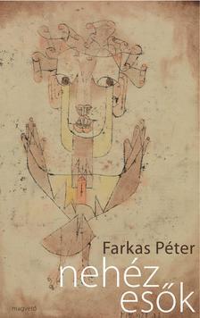 Farkas P�ter - Neh�z es�k