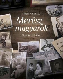 Ny�ry Kriszti�n - Mer�sz magyarok - 30 emberi t�rt�net