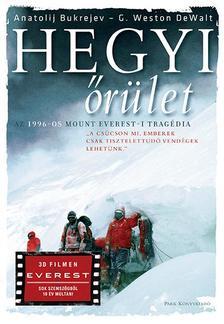 Anatolij Bukrejev - G. Weston DeWalt - Hegyi �r�let - Az 1996-os Mount Everest-i trag�dia