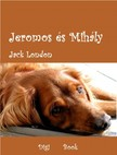 Jack London - Jeromos �s Mih�ly [eK�nyv: epub, mobi]