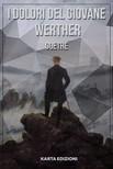 Matilde Quarti Johann Wolfgang Goethe, - I dolori del giovane Werther [eK�nyv: epub,  mobi]