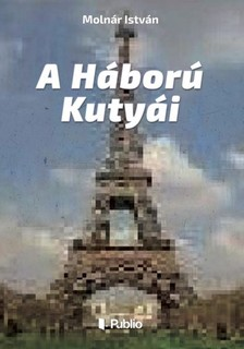Moln�r Istv�n - A H�bor� Kuty�i [eK�nyv: epub, mobi]