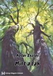 Koller Eszter - Mint a fák...