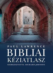 Paul Lawrence - Bibliai k�ziatlasz