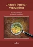 "Fedeles Tam�s - Kiss Gergely (szerk.) Bagi D�niel - - , , K�ztes-Eur�pa"" vonz�s�ban. �nnepi tanulm�nyok Font M�rta tisztelet�re [eK�nyv: pdf,  epub,  mobi]"