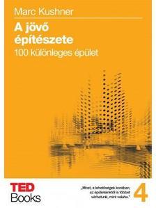 Kushner, Marc - A j�v� �p�t�szete - 100 k�l�nleges �p�let