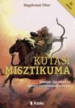 Tibor Nagykutasi - Kutasi Misztikuma 2. k�tet - Novell�k- Egy kezd� �r� sz�rnypr�b�lgat�sainak els� �ve [eK�nyv: epub,  mobi]