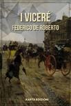 Alessio Pia Federico De Roberto, - I Vicer� [eK�nyv: epub,  mobi]