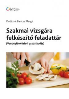DUD�SN� BARICZA MARGIT - SZAKMAI VIZSG�RA FELK�SZ�T� FELADATT�R (VEND�GL�T� �ZLETI GAZD�LKOD�S)