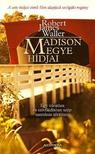 James Robert Waller - Madison megye h�djai - Egy v�ratlan �s sz�vf�jd�t�an sz�p szerelem t�rt�nete