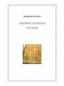 Vezekényi György - Anonim apostoli levelek [eKönyv: epub, mobi]