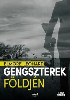 Elmore Leonard - Gengszterek f�ldj�n