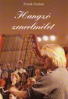 Frank Oszkár - HANGZÓ ZENEELMÉLET