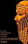 - An Old Babylonian Version of the Gilgamesh Epic [eK�nyv: epub,  mobi]